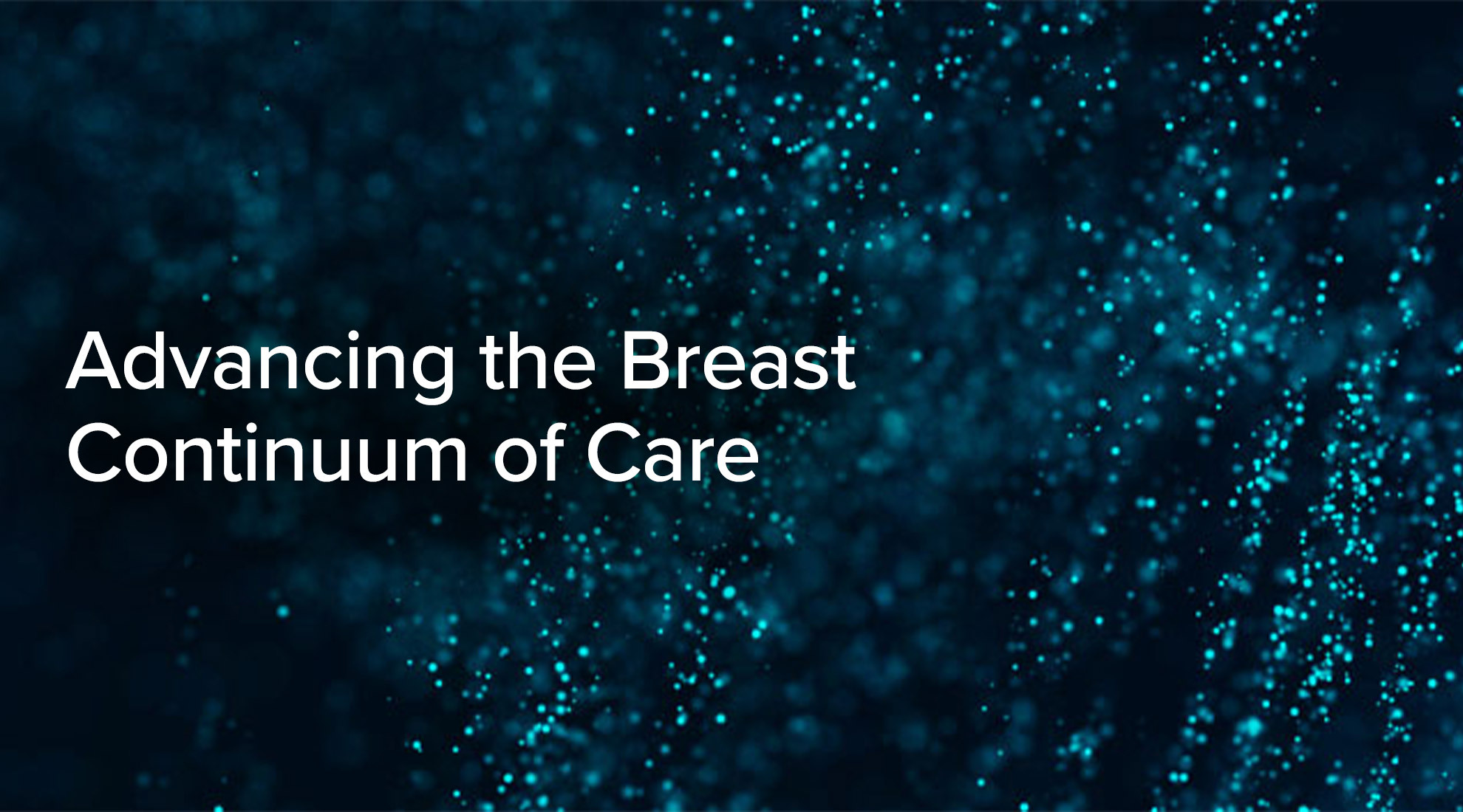 Advancing the Breast Continuum of Care